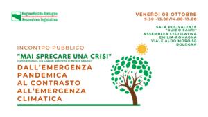 MAI SPRECARE UNA CRISI. DALL'EMERGENZA PANDEMICA AL CONTRASTO ALL'EMERGENZA CLIMATICA