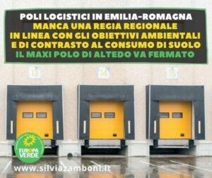 IL POLO DI ALTEDO VA FERMATO E SERVE UNA REGIA REGIONALE PER LA PIANIFICAZIONE DEI POLI LOGISTICI