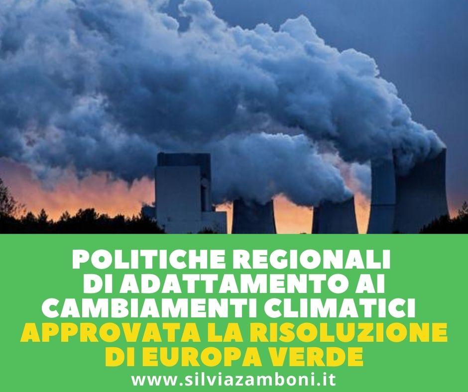 POLITICHE REGIONALI DI ADATTAMENTO AI CAMBIAMENTI CLIMATICI. APPROVATA LA RISOLUZIONE DEI VERDI